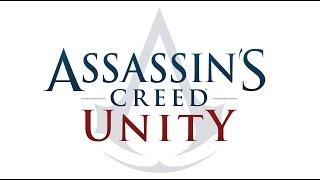 Assassin's Creed Братство (Unity) (Xbox One,PS4,ПК) обзор - смотрины, геймплей. Прохождение часть 1