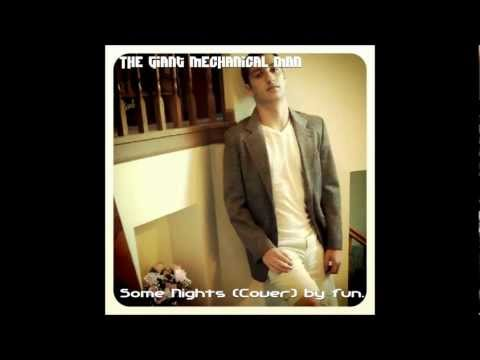 Some Nights Cover by The Giant Mechanical Man