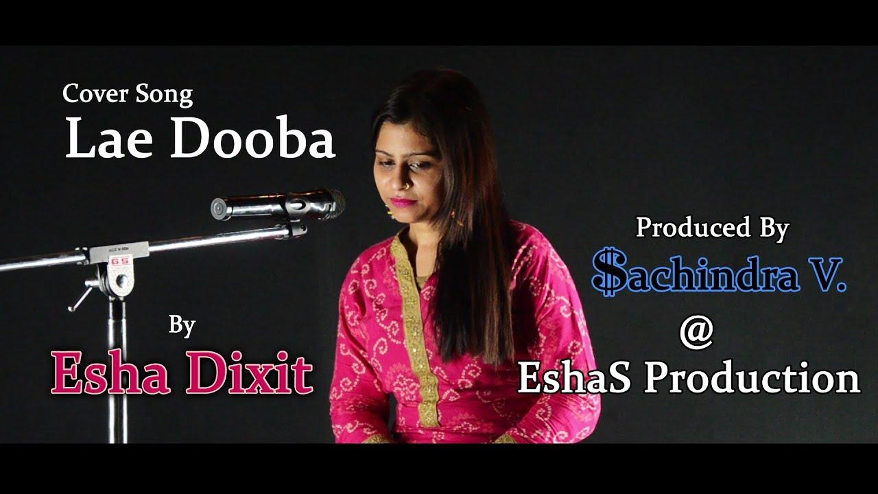 Mainu Ishq Tera Lae Dooba Cover Song Esha Dixit Youtube Fursatein kahaan aankhon ko hai meri aaj kal hoo. youtube