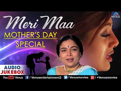 Meri Maa - Mother's Day Special | Best Bollywood Emotional Songs | Audio Jukebox | Hindi Songs