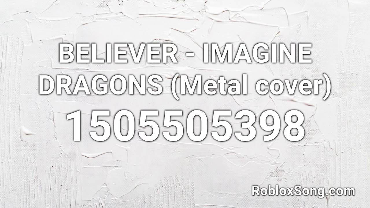 Believer Imagine Dragons Metal Cover Roblox Id Roblox Music