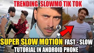 SUPER SLOW MOTION TRENDING TIK TOK TUTORIAL! How To Make TikTok Trending Slow-Fast Videos On Android