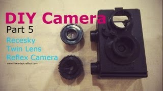 DIY Recesky Twin Lens Reflex Camera -Part 5