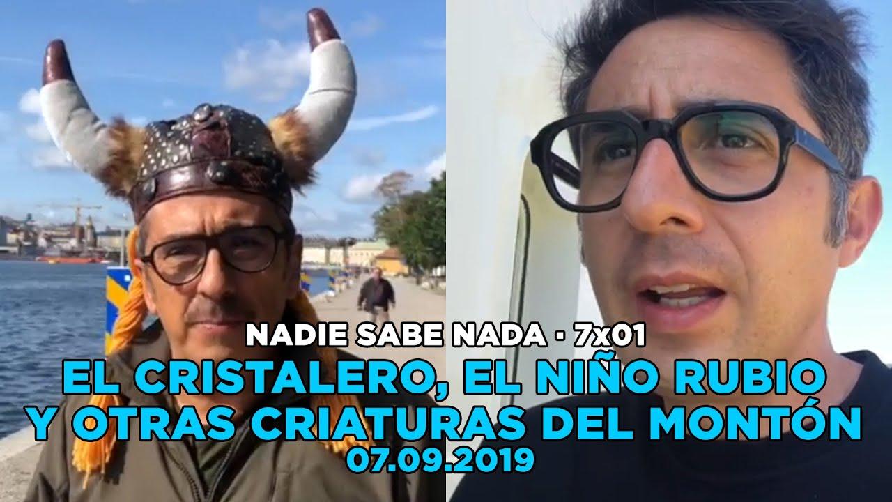 Download NADIE SABE NADA 7x01 | El cristalero, el niño rubio y otras criaturas del montón