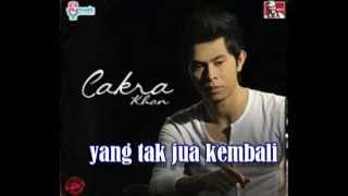 [3.82 MB] Cakra khan ~ cintamu tak kembali | with lyrics
