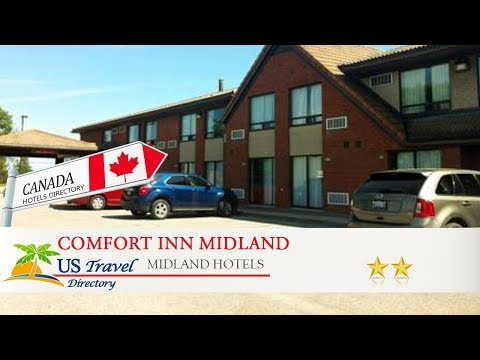 Comfort Inn Midland - Midland Hotels, Canada