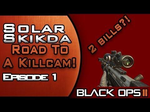 Solar Skikda: Road to a KILLCAM! : Episode 1 - BO2!