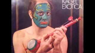 Mauricio Kagel -- Exotica