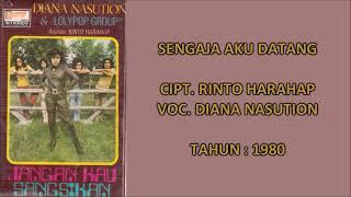 DIANA NASUTION - SENGAJA AKU DATANG (Cipt. Rinto Harahap) (1980)