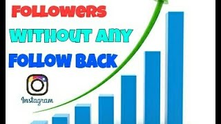 How to increase instagram followers without follow back anyone(must watch)hindi