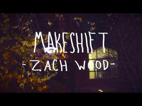 Zach Wood - Makeshift (Sculpture Garden Sessions)