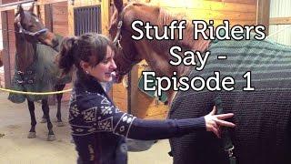 Stuff Riders Say - Episode 1