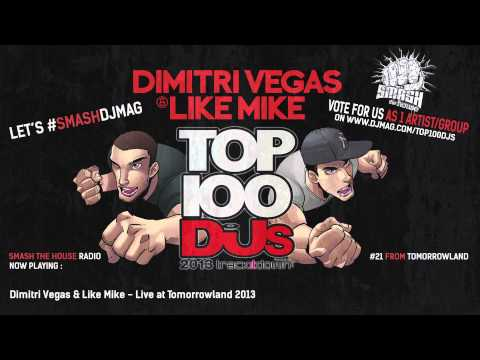 Dimitri Vegas & Like Mike - Live At TOMORROWLAND 2013 ( High Q Audio ) (  Smash The House Radio 21 )