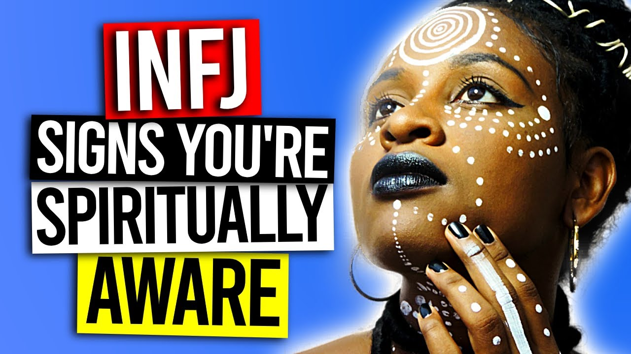 Signs You're Completely In Tune With Your Spiritual INFJ Self