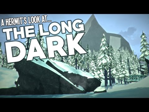 A Hermit's Look At: The Long Dark!!! (First Person Survival on Steam Early Access!)