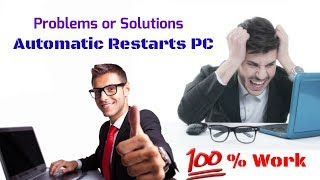 Automatic System Restart problum solution, 100%wor