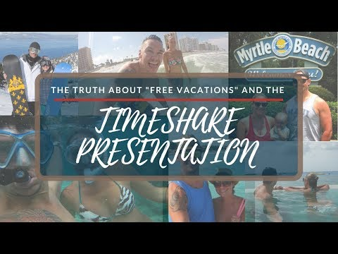 The Truth About Free Vacations And The Timeshare Presentation