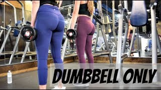 QUICK DUMBBELL ONLY BOOTY WORKOUT