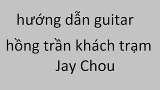 Khách điếm hồng trần - Jay Chou - Hướng Dẫn Guitar