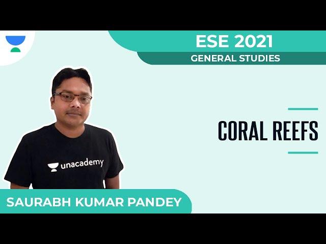 Coral Reefs | General Studies | ESE 2021 | Saurabh Kumar Pandey