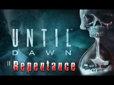 Until Dawn - Chapter 10: Repentance (no commentary)