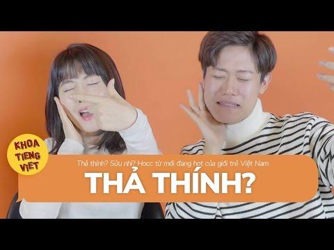 Thả thính? Sửu nhi? Học từ mới đang hot của giới trẻ Việt Nam | Khoa Tieng Viet