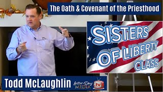 Todd McLaughlin - Oath and Covenant of the Priesthood - Sisters Of Liberty (Better Sound)