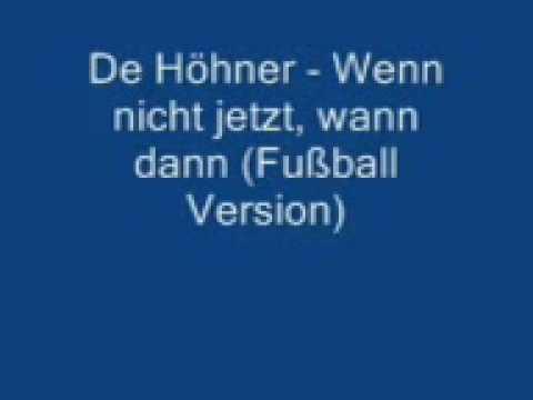 De Höhner Wenn nicht jetzt, wann dann Fußball Version
