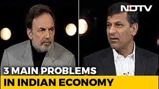 Raghuram Rajan On 3 Main Problems In Indian Economy