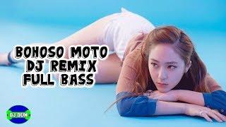 Bohoso Moto - Dj Remix Full Bass Terbaru