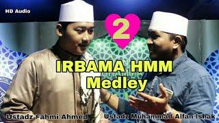 IRBAMA HMM MEDLEY HD Audio + Lirik Ustadz  Alfan Ishak feat Ustadz Fahmi Ahmed