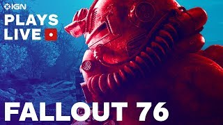 Fallout 76 Launch Day Livestream - Picking Up Where the Beta Left Off - IGN Plays Live