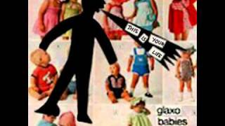 Glaxo Babies-This is Your Life.wmv