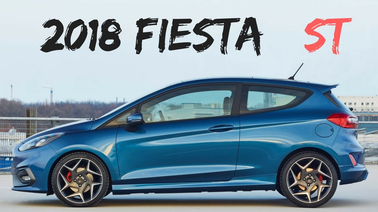 2018 fiesta st official specs and images youtube. Black Bedroom Furniture Sets. Home Design Ideas
