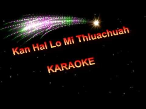 Kan Hal Lo Mi Thluachuah - karaoke