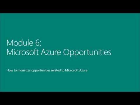 Microsoft Azure Opportunities - Azure Sales Training - Module 6
