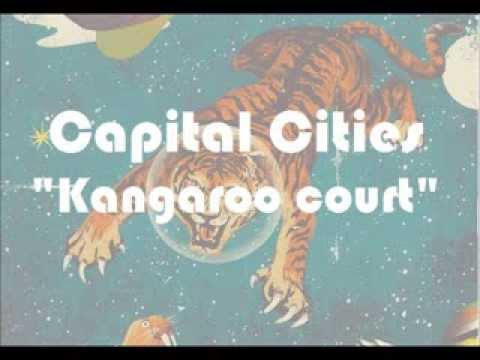 Capital cities -- Kangaroo Court Lyrics