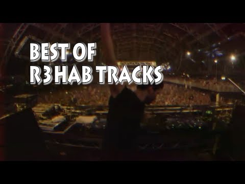Best R3hab Tracks