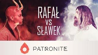 """PATRONITE - """"Rafał vs Sławek"""""""