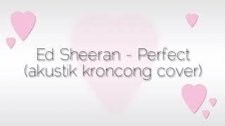 Perfect - Ed Sheeran (akustik kroncong cover) INDRI ft Katroy