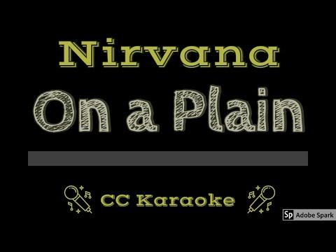 Nirvana   On a Plain CC Karaoke Instrumental