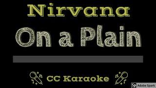 Nirvana On a Plain CC Karaoke Instrumental Lyrics