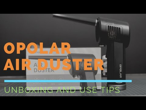 2019 Opolar Air Duster; Unboxing And Use Tips