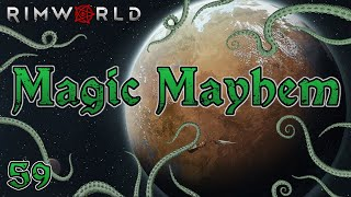 Rimworld: Magic Mayhem - Part 59: Cloaked