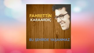 Fahrettin Karaardıç - Gel Etme Gel (Official Audio)