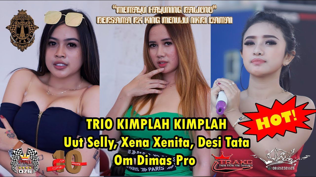 Duet Maut Uut Selly, Desi Tata, Xena Xenita Om Dimas Pro 1 Dekade TRAKC RX King Jogja