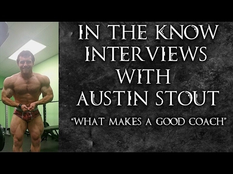 What Makes A Good Coach|Interview w/ Austin Stout|In The Know Interviews #1