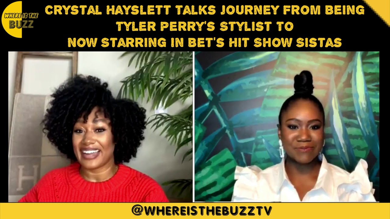 Download Crystal Hayslett Talks Being Tyler Perry's Stylist To Starring In Bet's Hit Show Sistas