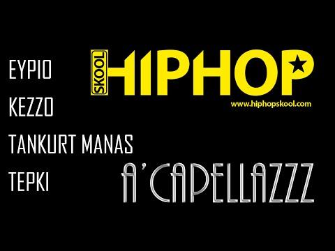 HipHop Skool A'capellazzz [Eypio, Kezzo, Tankurt, Tepki]