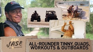 Ask Jase: All-Rounder Tinny, Quads, Workouts & Outboards ► All 4 Adventure TV